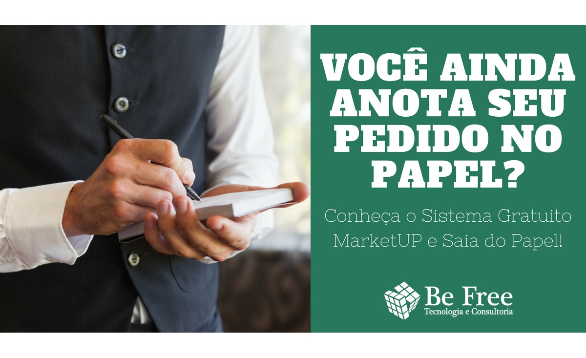 Saia do Papel com MarketUP | Be Free Tecnologia e Consultoria